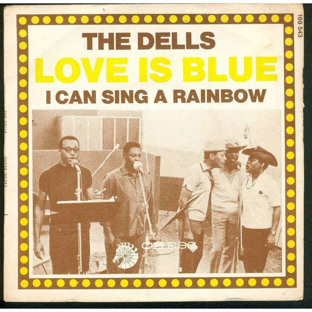 The Dells - Love Is Blue - I Can Sing A Rainbow