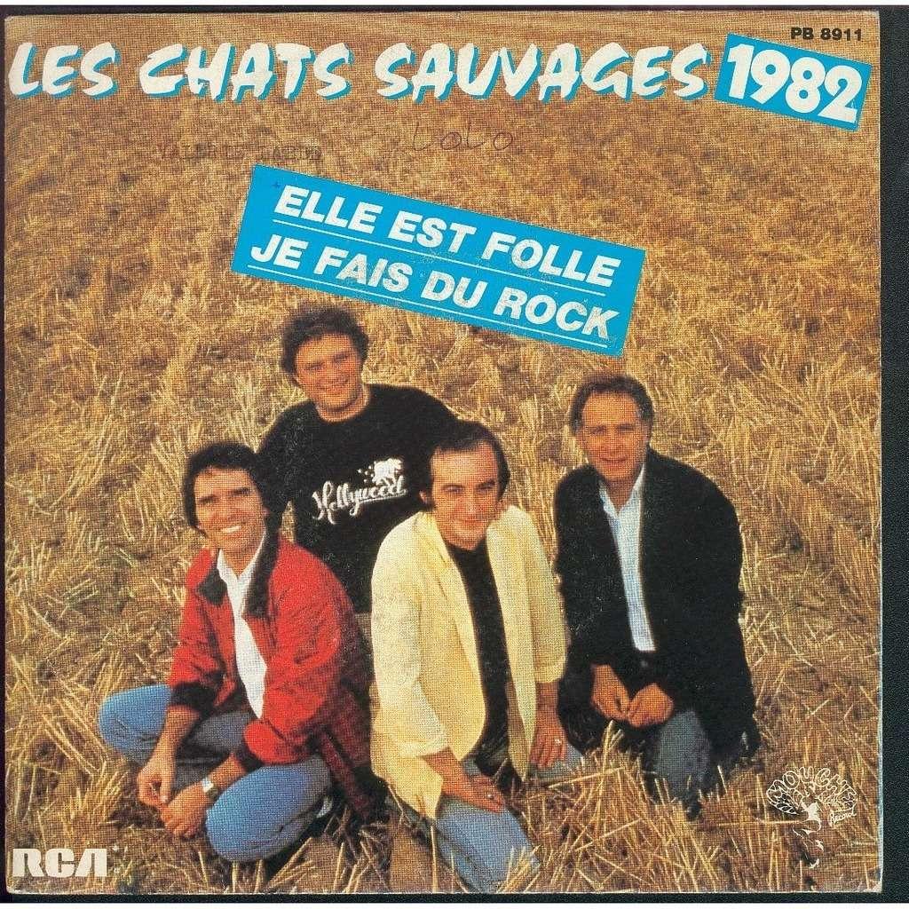 les chats sauvages 1982 elle est folle / je fais du rock