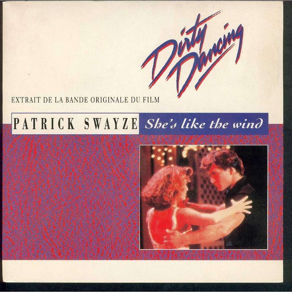 She\'s like the wind / stay (ost dirty dancing) by Patrick Swayze ...