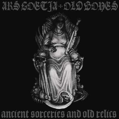 ARS GOETIA / OLD BONES Ancient Sorceries and Old Relics