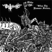 DEATHHAMMER / KÖRGULL THE EXTERMINATOR When The Hammer Strikes... ...The Exterminator Arrives!
