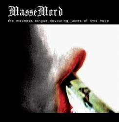 MASSEMORD - The Madness Tongue Devouring Juices Of Livid Hope - CD