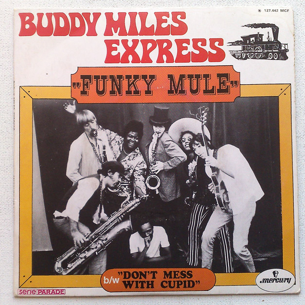 Buddy Miles Express - Funky Mule / Don't Mess With Cupid