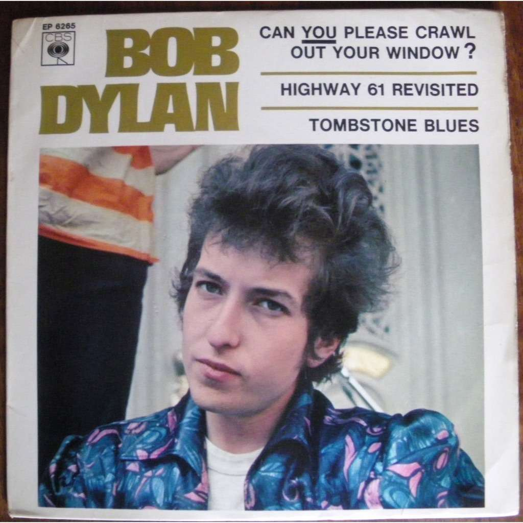Bob Dylan Can You Please Crawl Out Your Window