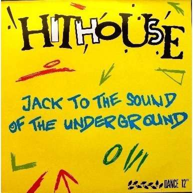 Jack To The Sound Of The Underground By Hit House 12inch