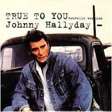 Johnny Hallyday CD 2 titres true to you