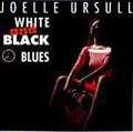 JOELLE URSULL - white and black blues - 45T (SP 2 titres)