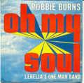 ROBBIE BURNS - OH MY SOUL - 45T (SP 2 titres)