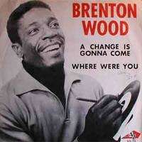 Brenton Wood - Come Softly To Me