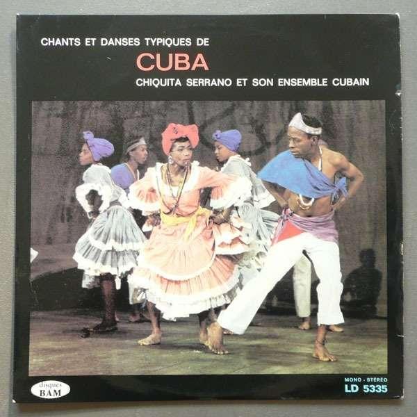 Chiquita Serrano Et Son Ensemble Cubain Chants Et Danses Typiques De Cuba