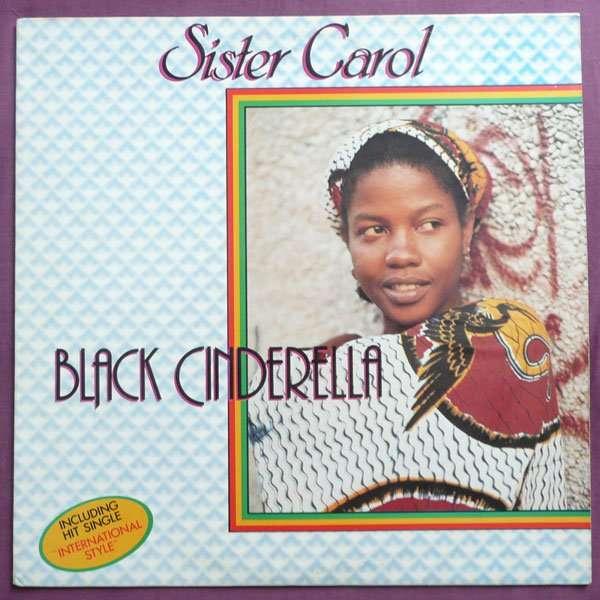 Sister Carol Black Cinderella