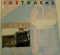 Fastbacks Gone to the moon