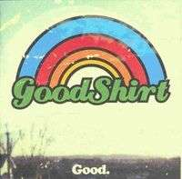 Goodshirt Good