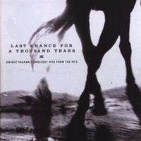 Dwight Yoakam Last Chance For A Thousand Years