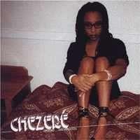 Chezeré upfront and personal