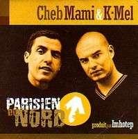 cheb mami & k mel parisien du nord