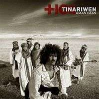 Tinariwen Aman Iman: Water Is Life