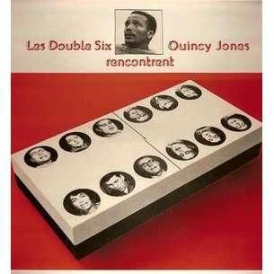 les double six Les Double Six Rencontrent Quincy Jones