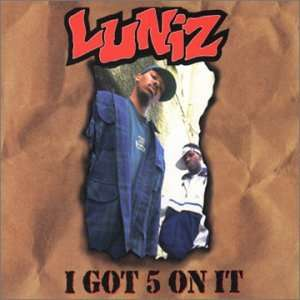 luniz I Got 5 on It