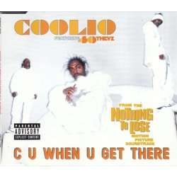 coolio C U When U Get There