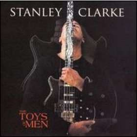 stanley clarke The Toys of Men