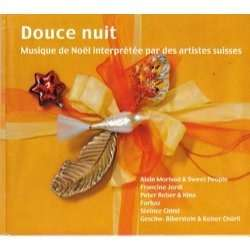 douce nuit musique de noel interpretee par des artistes suisses de various artists feat alain. Black Bedroom Furniture Sets. Home Design Ideas