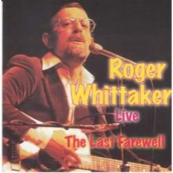 Live the last farewell by Roger Whittaker, CD with pycvinyl - Ref ...