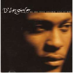 d'angelo Me And Those Dreamin' Eyes Of Mine