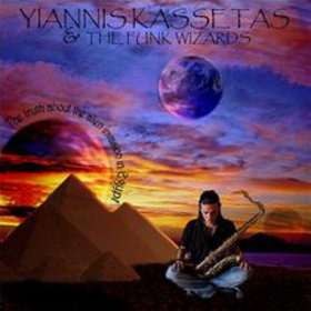 Yiannis Kassetas & The Funk Wizards The Truth About the Alien Invasion in Egypt
