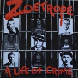 ZOETROPE A Life of Crime