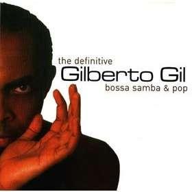 gilberto gil The Definitive Gilberto Gil bossa samba & pop