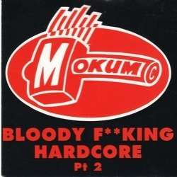 various artists Bloody F**King Hardcore Pt 2