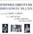 STEPHEN DREYFUSS - broadway blues - CD
