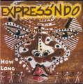EXPRESS'NDO - HOW LONG - CD