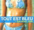 JEAN MICHEL JARRE - Tout Est Bleu - CD single