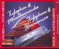 MAGIE DES INSTRUMENTS - XYLOPHONE & HARMONICA LES FINES LAMES DU VIBRAPHONE - CD x 3