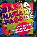 VARIOUS ARTISTS - BAHIA MANIA DE PAGODE - CD