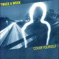 TWICE A WEEK - Cover Yourself - CD