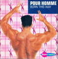 POUR HOMME - born this way - CD single