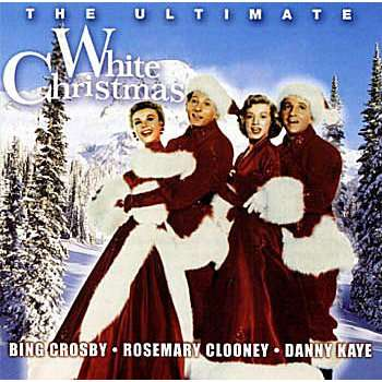 The Ultimate White Christmas By Bing Crosby Rosemary