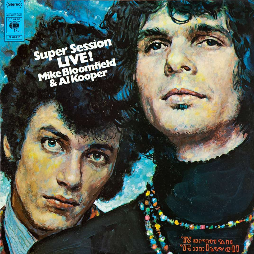 Super Session The Live Adventures Of By Mike Bloomfield