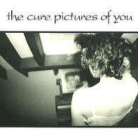 Cure - Pictures Of You(remix/last Dance(live)/fascination(live)/prayers(live)/disintegration(live))