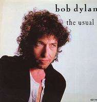 Bob Dylan - Usual/got My Mind Made Up