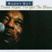 Buddy Guy Damn Right, I've got the blues