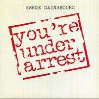 Serge Gainsbourg - You Are Under Arrest/baille Baille Samantha