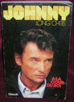 JOHNNY HALLYDAY A la cour du roi by Long Chris  314 page book