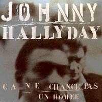 JOHNNY HALLYDAY Ca ne change pas un homme  14 tracks