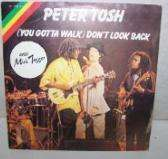 PETER TOSH & MICK JAGGER (You Gotta Walk)Don't Look Back/ + 1