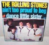 ROLLING STONES Ain't too Proud to Beg/Dance Little Sister