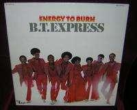 B.T. EXPRESS ENERGY TO BURN